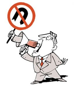 "Illustration of a businessman with megaphone, out of which a ""No U-Turn"" sign emerges - humorous line drawing by Michel Streich"